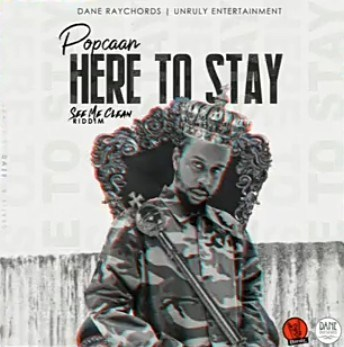 Popcaan Here To Stay Mp3 Audio Download