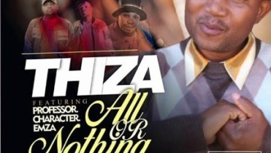 Thiza All Or Nothing Ft Professor Character Emza Mp3 Audio Download