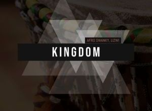 Afro Swanky - Kingdom Ft. Lizwi Mp3 Audio Download