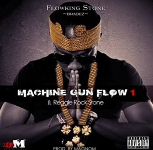 Flowking Stone - Machine Gun Flow Ft. Reggie Rockstone Mp3