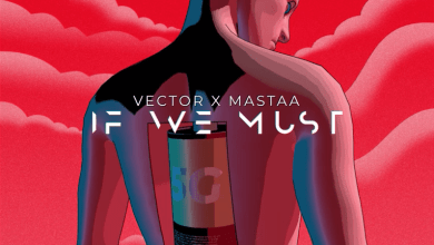 Vector, Mastaa - If We Must (Sun x Rain)