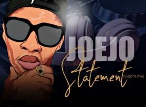 Joejo - Statement (Gqom Mix) Mp3
