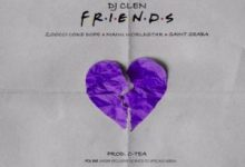 DJ Clen - Friends Ft. Zoocci Coke Dope, Manu Worldstar Mp3 Audio Download
