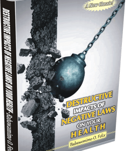 DESTRUCTIVE IMPACT OF NEGATIVE LAWS ON YOUR HEALTH (BOOK)