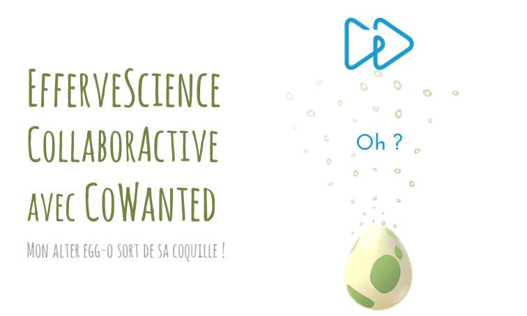 [Interview] EfferveScience CollaborActive avec CoWanted