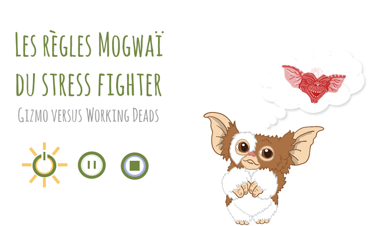 Les règles mogwaï du Stress Fighter