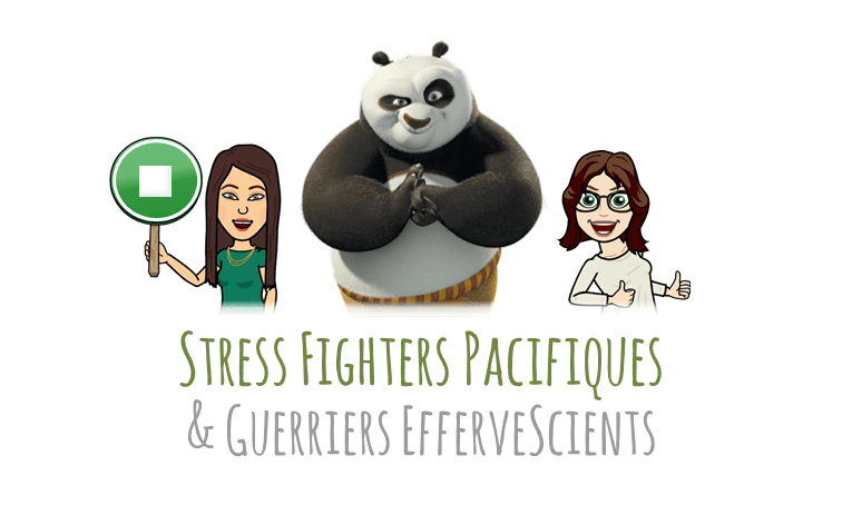 Stress Fighters Pacifiques & Guerriers EfferveScients !