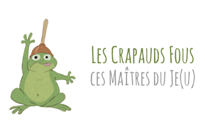 Les Crapauds Fous, ces Maîtres du Je(u) !