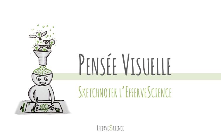 Pensée visuelle : sketchnoter l'EfferveScience