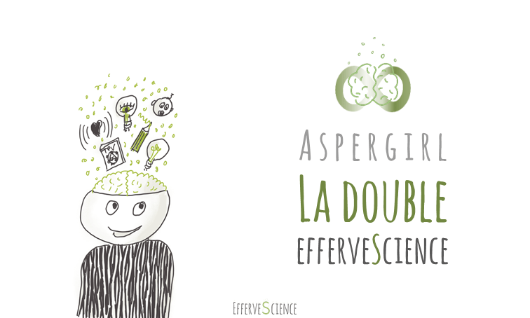 Aspergirl : la double efferveScience