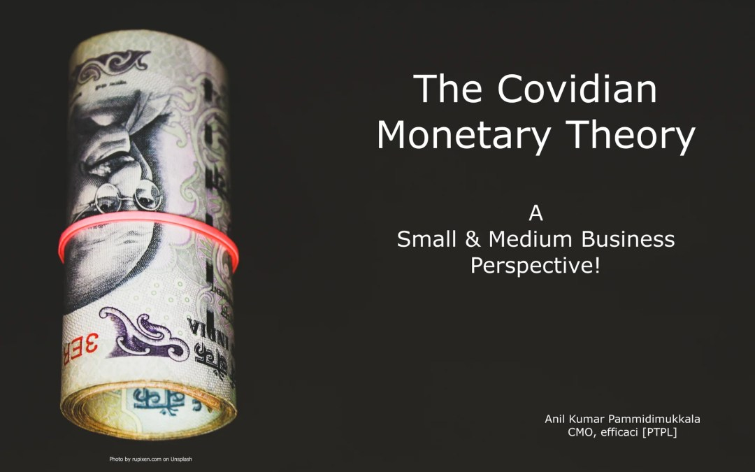 The Covidian Monetary Theory – An SMB perspective!