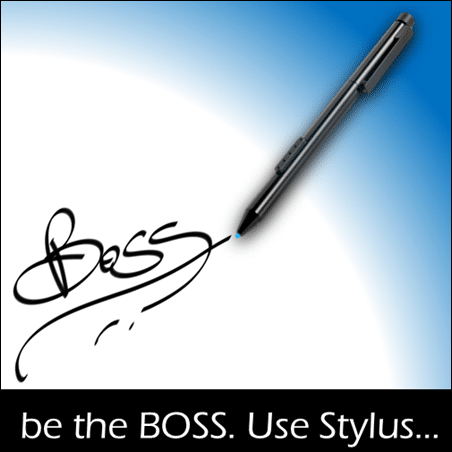 Be the Boss - use stylus. By Dr. Nitin Paranjape