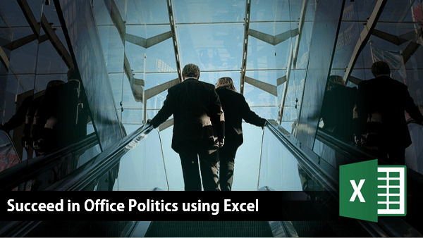 Succeed in office politics using Spreadsheets