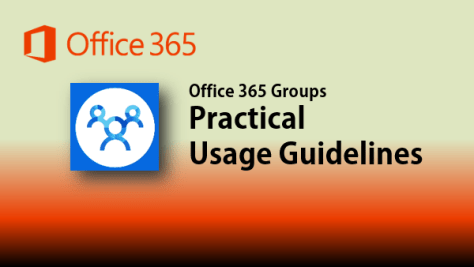 Office 365 Groups Usage Guidelines - Practical Approach