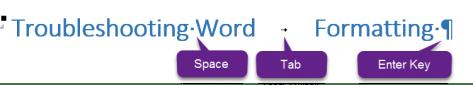 See Word Formatting - hidden characters