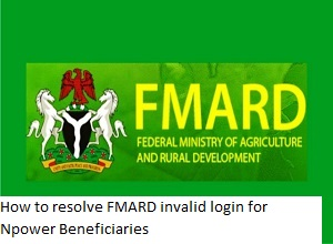 How to resolve FMARD invalid login for Npower Beneficiaries