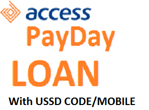 How to get Access Bank PayDay Loan through USSD code/mobile