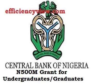 Central Bank of Nigeria N500M Grant for Undergraduates/Graduates 2022 – Apply here