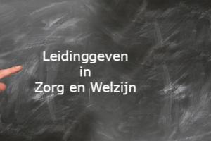 Opleiding Leidinggeven in Zorg en Welzijn