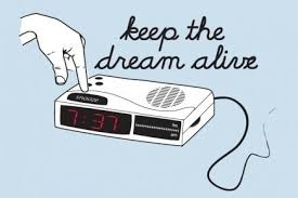 snooze button keep dream alive