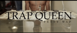 Fetty Wap – Trap Queen (Official Video)