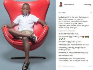 'To the man who gave my life a meaning…Daddy loves you', Basketmouth tells son on his 9th birthday