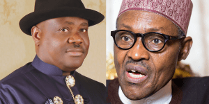 Wike warns Buhari against setting Nigeria on fire