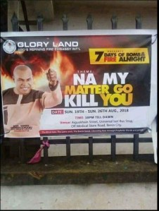 , 'Na My Matter Go Kill You' – Funny Church Banner Spotted In Benin, Edo State. (Photo), Effiezy - Top Nigerian News & Entertainment Website