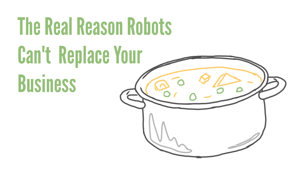 Why Robots Can't Take Over Your Business
