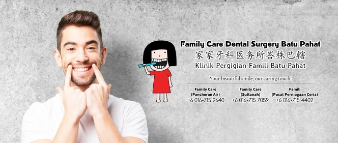 Klinik Pergigian Famili Batu Pahat Johor Malaysia Batu Pahat Doktor Pergigian Kanak-kanak Klinik Pergigian Rawatan Implan Tanam Gigi Tampalan Gigi Cabutan Gigi Pembedahan Gigi Geraham Bongsu A01-02