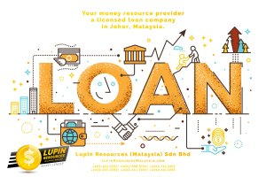 Johor Licensed Loan Company Licensed Money Lender Lupin Resources Malaysia SDN BHD Your money resource provider Kulai Johor Bahru Johor Malaysia Business Loan A01-05