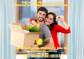 Johor Licensed Loan Company Licensed Money Lender Lupin Resources Malaysia SDN BHD Your money resource provider Kulai Johor Bahru Johor Malaysia Business Loan A01-32