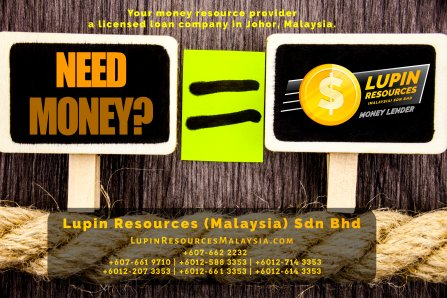 Johor Licensed Loan Company Licensed Money Lender Lupin Resources Malaysia SDN BHD Your money resource provider Kulai Johor Bahru Johor Malaysia Business Loan A01-72