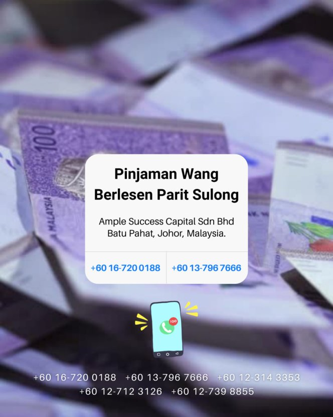Pinjaman Wang Parit Sulong Pinjaman Wang Batu Pahat Pinjaman Wang Muar Pinjaman Wang Berlesen Parit Sulong Loan Ample Success Capital A24