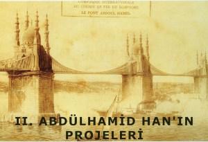2. Abdühamid Hanın Projeleri