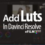 Add Luts trong Davinci Resolve