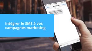 Comment utiliser le SMS Marketing dans vos campagnes