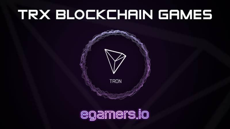 4 TRON Based Blockchain Games To Play - eGamers io Crypto