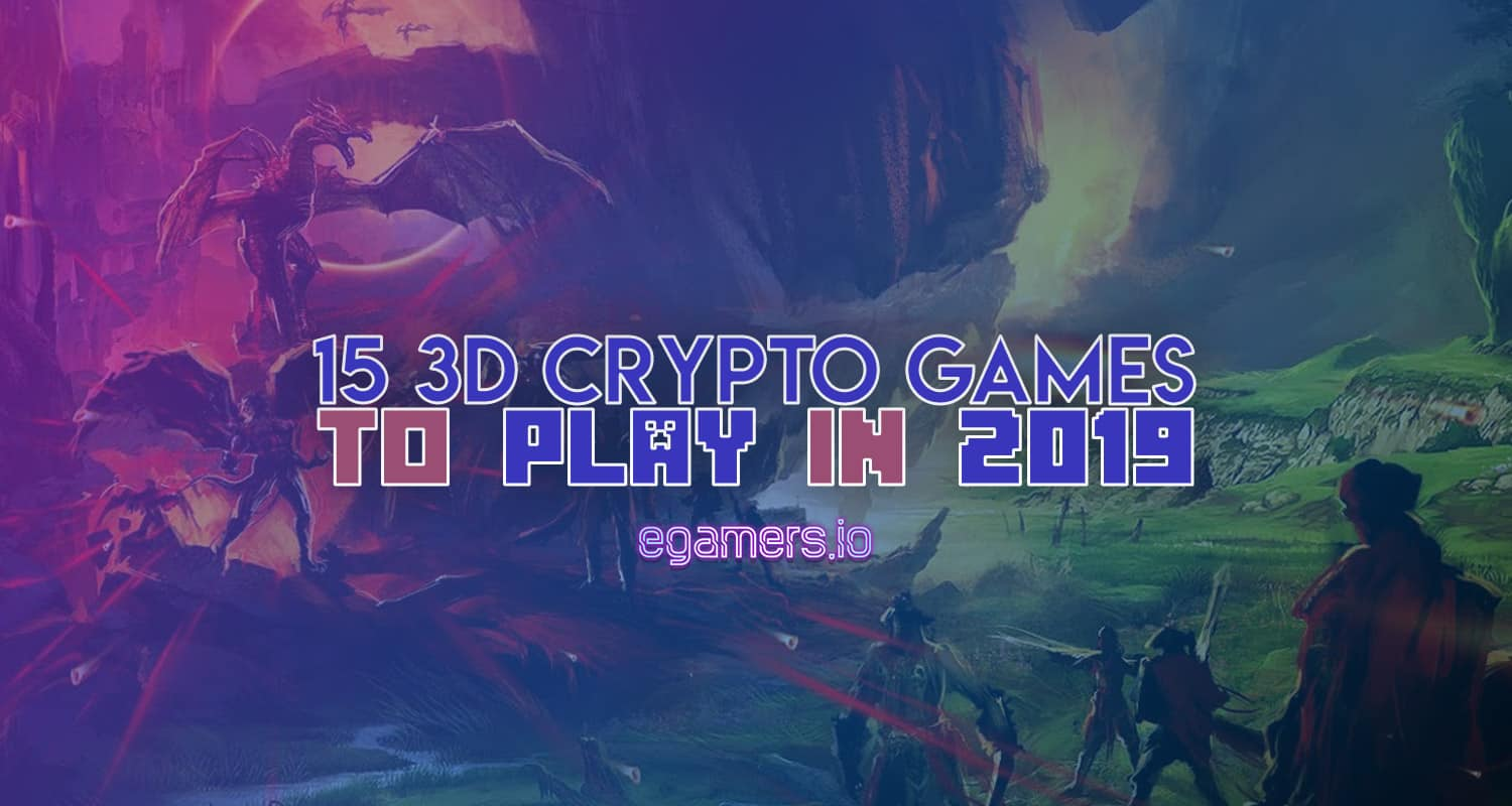 Top 15 Most Anticipated Crypto Games of 2019 - eGamers io