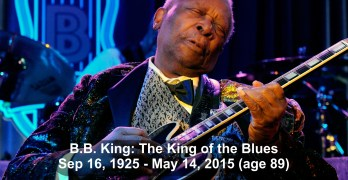 B.B. King: King of the Blues dead at 89