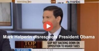 Mark Halperin disrespects President Obama