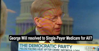 George Will's statement is why Trumpcare passage could destroy GOP & help Single-Payer (VIDEO)