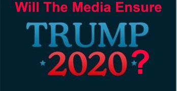 Will Media Ensure Trump 2020