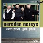 Enver Aysever – Gündoğarken Nereden Nereye Gösterisi – 2 Mart 2019