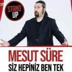 Mesut Süre Siz Hepiniz Ben Tek Stand-Up Gösterisi İzmir – 13 Haziran 2019