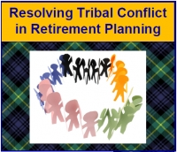 Rersolving Tribal Conflict in Retirement Planning