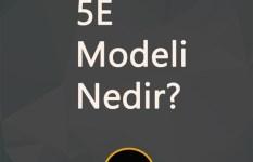 5E Öğrenme modeli ve aşamaları nelerdir?