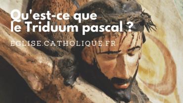 Qu'est-ce que le Triduum pascal ?