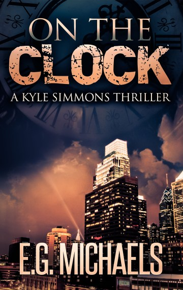 On The Clock: (A Kyle Simmons Thriller – Book 3)
