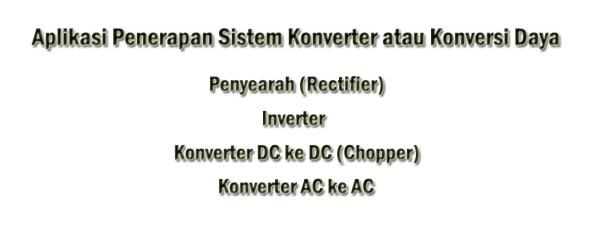 Aplikasi Penerapan Sistem Konverter atau Konversi Daya
